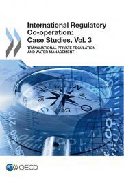 International Regulatory Co-operation: Case Studies, Vol. 3