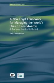 A New Legal Framework for Managing the World's Shared Groundwaters