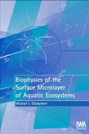 Biophysics of the Surface Microlayer of Aquatic Ecosystems