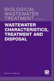 Biological Wastewater Treatment Series (Volume 1): Wastewater Characteristics, Treatment and Disposal Biological Wastewater Treatment Series: Wastewater Characteristics, Treatment and Disposal