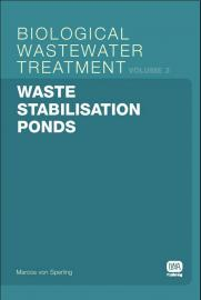 Biological Wastewater Treatment Series (Volume 3): Water Stabilisation Ponds