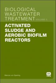 Biological Wastewater Treatment Series (Volume 5): Activated Sludge and Aerobic Biofilm Reactors