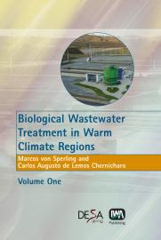 Biological Wastewater Treatment in Warm Climate Regions Volume I