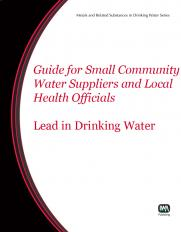 Guide for Small Community Water Suppliers and Local Health Officials on Lead in Drinking Water