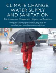 Climate Change, Water Supply and Sanitation: Risk Assessment, Management, Mitigation and Reduction