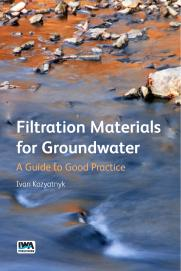 Filtration Materials for Groundwater:  A Guide to Good Practice