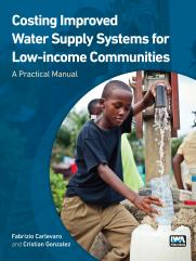 Costing Improved Water Supply Systems for Low-income Communities: A Practical Manual