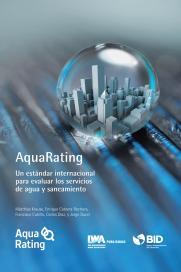 AquaRating: Un estándar internacional para evaluar los servicios de agua y alcantarillado saneamiento