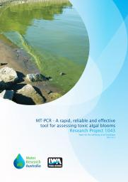 MT-PCR – A rapid, reliable and effective tool for assessing toxic 'algal' blooms in Victorian water supplies: aiding protection and preservation