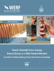 Towards a Renewable Future: Assessing Resource Recovery as a Viable Treatment Alternative: Case Studies of Facilities Employing Extractive Nutrient Recovery Technologies