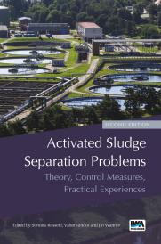 Activated Sludge Separation Problems: Theory, Control Measures, Practical Experiences – Second Edition
