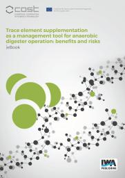 Trace element supplementation as a management tool for anaerobic digester operation: benefits and risks