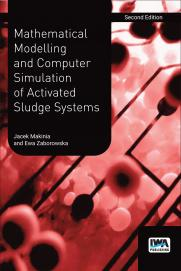 Mathematical Modelling and Computer Simulation of Activated Sludge Systems - Second Edition