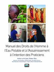 Manuel des Droits de l'Homme à l'Eau Potable et à l'Assainissement à l'intention des Praticiens