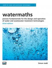 watermaths: process fundamentals for the design and operation of water and wastewater treatment technologies – third edition