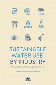 Sustainable Use of Water by Industry: Perspectives, Incentives, and Tools