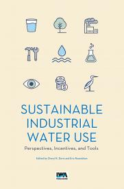 Sustainable Industrial Water Use: Perspectives, Incentives, and Tools