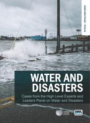 Water and Disasters: Cases from the High Level Experts and Leaders Panel on Water and Disasters