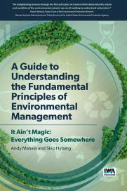 A Guide to Understanding Fundamental Principles of Environmental Management: It Ain't Magic: Everything Goes Somewhere