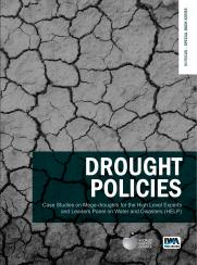 Drought Policies: Case Studies on Mega-droughts for the High Level Experts and Leaders Panel on Water and Disasters (HELP)