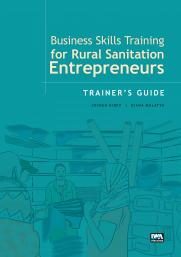 Business Skills Training for Rural Sanitation Entrepreneurs: Trainer's Guide
