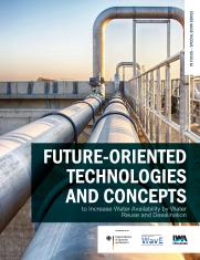 Future-oriented technologies and concepts to increase water availability by water reuse and desalination