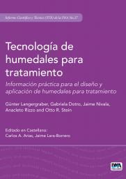 Tecnología de humedales para tratamiento: Información práctica para el diseño y aplicación de humedales para tratamiento