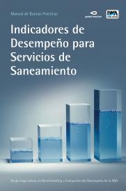 Indicadores de desempeño para servicios de saneamiento:  Manual de Buenas Prácticas