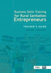 Business Skills Training for Rural Sanitation Entrepreneurs: Trainer's Guide